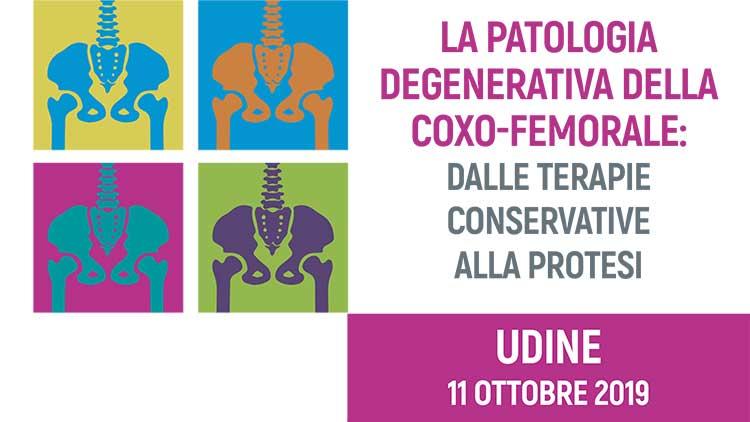 Udine - La patologia degenerativa della coxo-femorale: dalle terapie conservative alla protesi